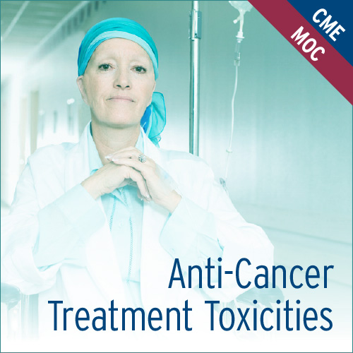 Anti-Cancer Treatment Toxicities