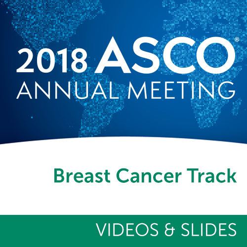Track: 2018 Annual Meeting Videos & Slides: Breast Cancer
