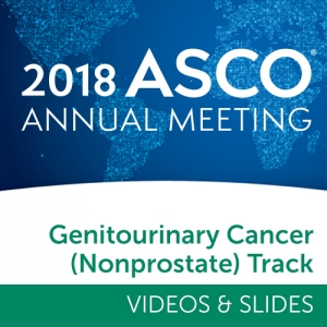 Track: 2018 Annual Meeting Videos & Slides: Genitourinary (Nonprostate) Cancer