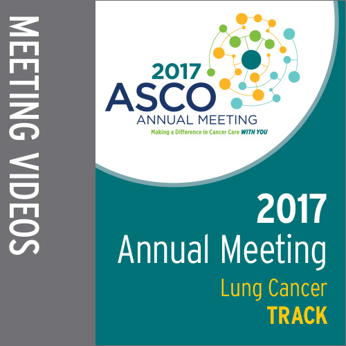 Track: 2017 Annual Meeting Video: Lung Cancer