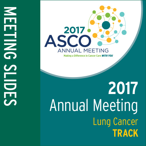 Track: 2017 Annual Meeting Slides: Lung Cancer