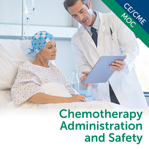 Chemotherapy Administration and Safety