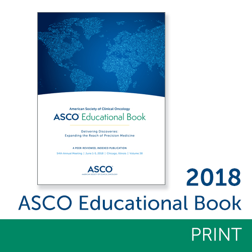 2018 ASCO Educational Book (Print Edition)
