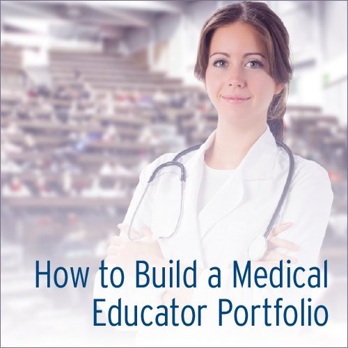 How to Build a Medical Educator Portfolio