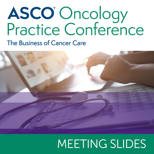 2018 Oncology Practice Conference Slides
