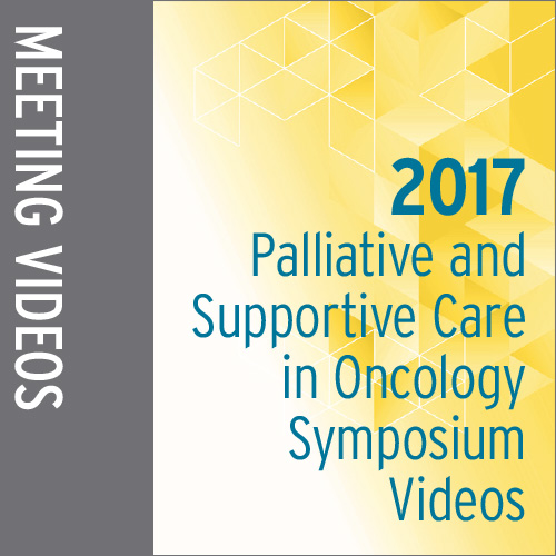 2017 Palliative Care in Oncology Symposium Videos
