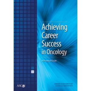 Achieving Career Success in Oncology: A Practical Guide (eBook)