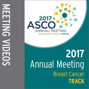 Track: 2017 Annual Meeting Video: Breast Cancer