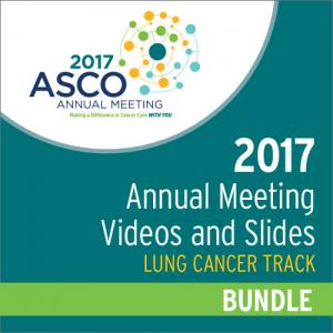 2017 Annual Meeting Videos & Slides: Lung Cancer Track Bundle