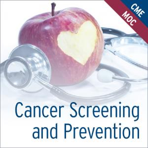 Cancer Screening and Prevention