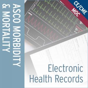 Electronic Health Records: Morbidity & Mortality Series