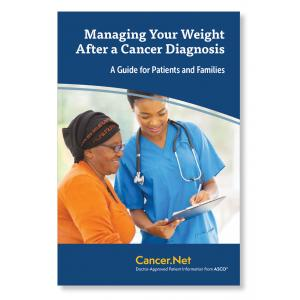 Managing Your Weight After a Cancer Diagnosis: A Guide for Patients and Families (pack of 125 booklets)