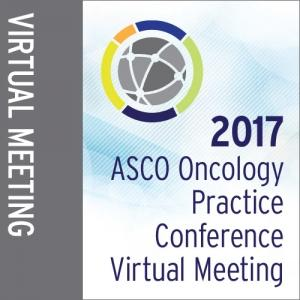 2017 ASCO Oncology Practice Conference Virtual Meeting