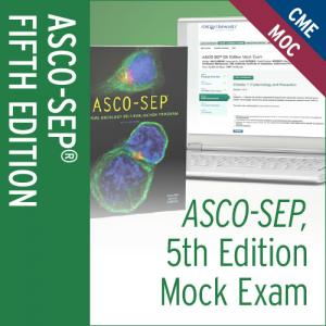 ASCO-SEP, 5th Edition Mock Exam
