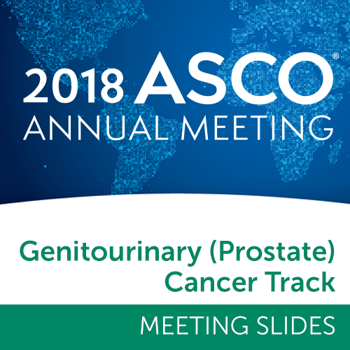 Track: 2018 Annual Meeting Slides: Genitourinary (Prostate) Cancer