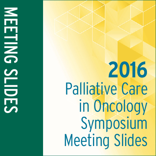2016 Palliative Care in Oncology Meeting Slides