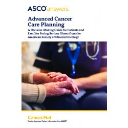 ASCO Answers: Advanced Cancer Care Planning (pack of 50 booklets)