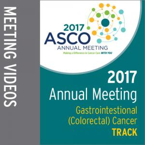 Track: 2017 Annual Meeting Video:  Gastrointestinal (Colorectal) Cancer