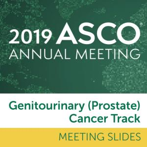 Track: 2019 Annual Meeting Slides: Genitourinary (Prostate) Cancer