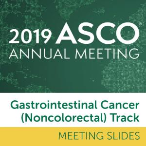 Track: 2019 Annual Meeting Slides: Gastrointestinal (Noncolorectal) Cancer