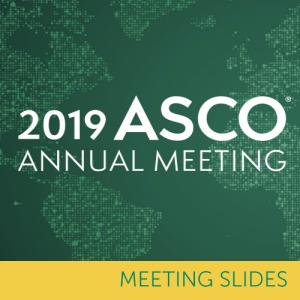 2019 ASCO Annual Meeting Slides