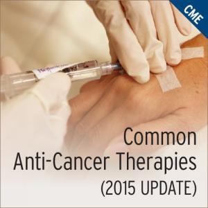 Common Anti-Cancer Therapies