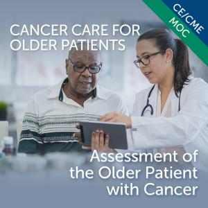 Assessment of the Older Patient with Cancer