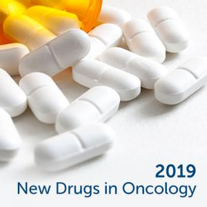 2019 New Drugs in Oncology