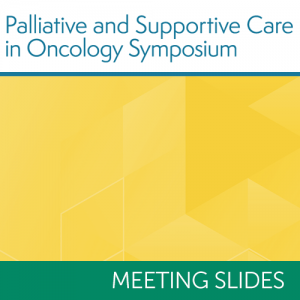 2018 Palliative Care in Oncology Symposium Slides