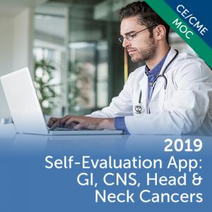 ASCO Self-Evaluation App: GI, CNS, Head & Neck Cancers