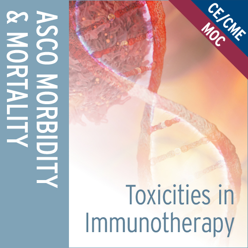 Toxicities in Immunotherapy: Morbidity & Mortality Series
